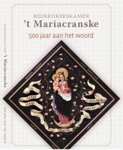 Rederijkerskamer 't Mariacranske 500 jaar aan het woord