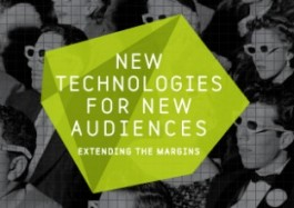 New Technologies for New Audiences. Extending the Margins