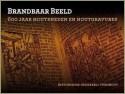 Brandbaar Beeld. 600 jaar houtsneden en houtgravures