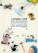 Affiche tentoonstelling 'Wonderwerk. Acht illustratoren'